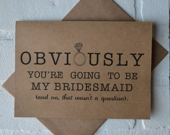 OBVIOUSLY you're going to be my bridesmaid card funny card kraft bridesmaid card bridal party card maid of honor proposal funny wedding CARD