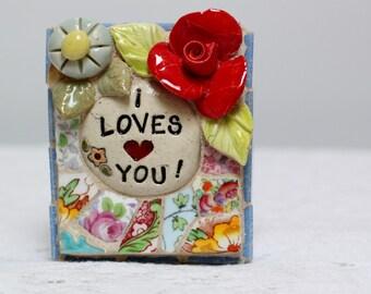 I LOVES YOU, mosaic, pique assiette, mosaic art