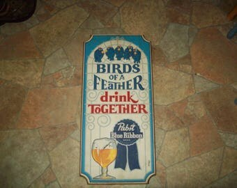 Pabst Blue Ribbon Sign Birds Of A Feather Drink Together Vintage bar sign man cave decor game room retro advertising wood painted beer