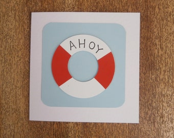 Ahoy. Life Buoy card. Individually made seaside themed card for any occasion