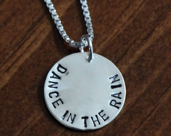 Dance in the Rain necklace- hand stamped- sterling silver- message necklace- Dancing in the rain personalized necklace