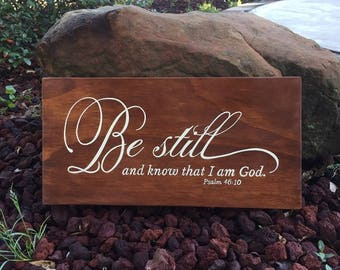 "Ready-to-Ship Be still and know that I am God. Psalm 46:10 Scripture Sign - 20"" x 10"" SignsbyDenise"