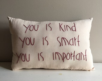 Handmade You Is Kind You Is Smart You Is Important Pillow