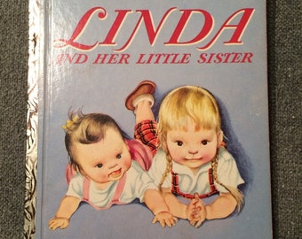 Linda and Her Little Sister - A Little Golden Book by Esther Burns Wilkin With Pictures by Eloise Wilkin 1954 First Edition