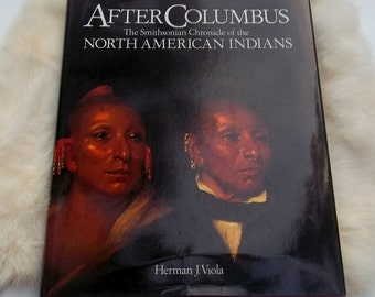 AFTER COLUMBUS The Smithsonian Chronicle of the North American Indians Vintage Native American Coffee Table Book