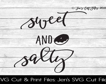 Sweet And Salty Quote SVG Cut File, SVG files for Die Cutting Machines- Vinyl htv Clip art - Commercial use