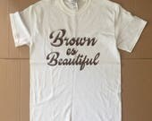 Brown es Beautiful T Shirt