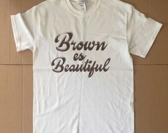 Brown es Beautiful T Shirt