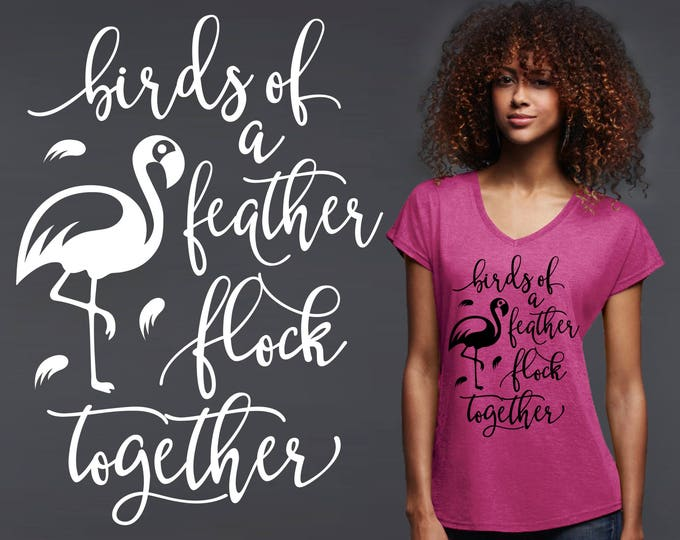 Birds of a Feather | Friend Gifts | Best Friend Gift | Bridesmaid Gifts | Friend Gift | Quote Shirt | Inspirational T-shirt | Korena Loves