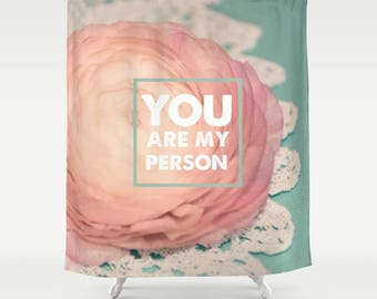 Fabric Shower Curtain, Bathroom Decor - You Are My Person, Pink Ranunculus Photography by RDelean Design