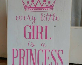 Every Little Girl is a Princess Pallet Sign Girl's Room Baby Room Decoration Shabby Chic Rustic Chic Wall Decor
