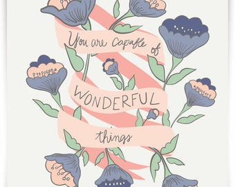 You are Capable of WONDERFUL Things Print
