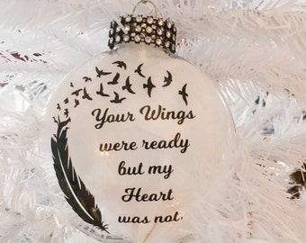 "Your Wings Were Ready But My Heart Was Not In Memorty 4"" Disk Shaped, shatterproof Ornament, Christmas"