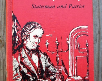 Vintage 1969 Henry Clay Statesman And Patriot by Regina Z Kelly Hardcover Book