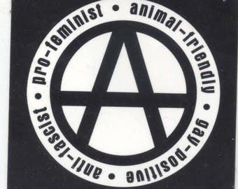 Anarchism: Pro-Feminst Animal-Friendly Gay-Positive Anti-Fascist