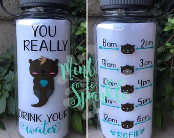 You really OTTER drink your water motivational water bottle