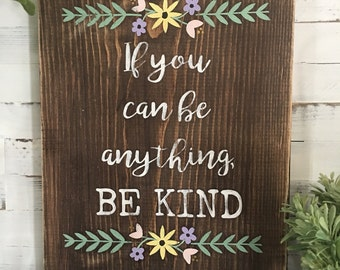 Be Kind Hand Painted Wood Sign