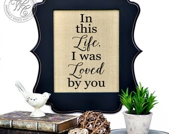 In this life I was loved by you, Collin Raye, Burlap Wall Art, Burlap Sign, Burlap Print, Wedding Gift, Wedding Song