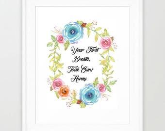 Nursery decor, printable art, Your first breath, Nursery wall art, digital download, watercolor print, girl's room decor, baby shower gift