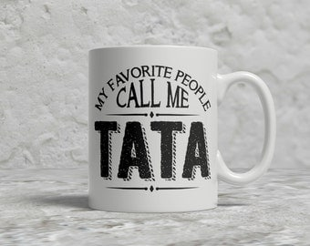 Tata Mug, My Favorite People Call Me Tata