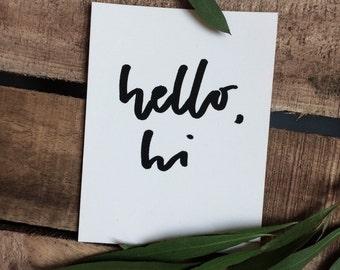 Hello, Hi Print - Hand Lettered Print - 4x5