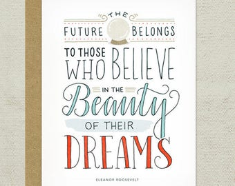 The Future Belongs to Those Who Believe in the Beauty of Their Dreams Greeting Card
