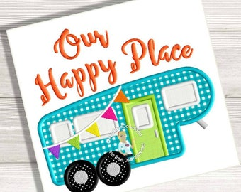 Fifth Wheel Trailer - Our Happy Place - Applique Design - Instant EMAIL With Download - 3 sizes - for Embroidery Machines
