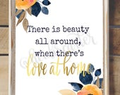 There is beauty all around, when there's love at home Printable