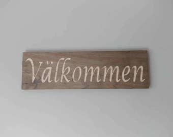 Välkommen ( Scandinavian welcome) carved sign
