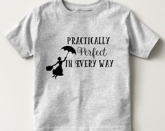 Practically Perfect in Every Way Shirt, Mary Poppins shirt, Youth, Disney Shirt, Disney fan shirt, Mary Poppins movie shirt