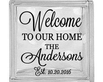 Welcome to our home with last name and established date DIY glass block vinyl decal
