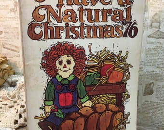 Have a Natural Christmas '76/Christmas Ideas Book/1976/Paper Back