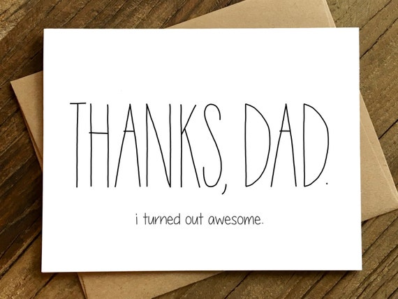 Funny Father's Day Card - Father's Day Card - Fathers Day Card - Thanks Dad I'm Awesome.