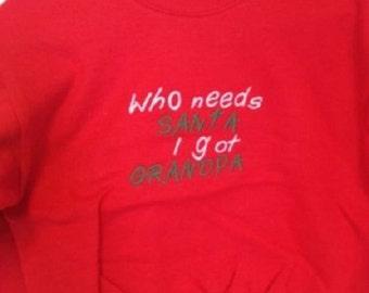Kid's Christmas Sweatshirt Who Needs Santa I've Got Grandpa XS 2-4 T