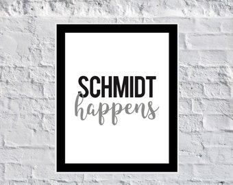 Schmidt Happens new girl schmidt quote new girl jessica day zooey deschanel tv quote humor black and white quote max greenfield