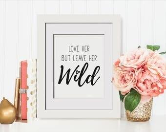 Love Her But Leave Her Wild Printable|Vanity Modern Decors|Printable Wall Art|Makeup Vanity Decor|Apartment Decor|Vanity Wall Decor|Feminine