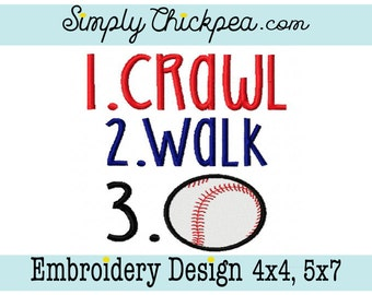 Embroidery Design - Crawl Walk Baseball - Crawl Walk Softball - Perfect for all things Baby - For 4x4 and 5x7 Hoops