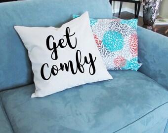 Get Comfy Pillow - Throw Pillow - Accent Pillow with Zipper Closure - 18 x 18 Throw Pillow - Sofa Pillow - Pillow Cover - Home Decor