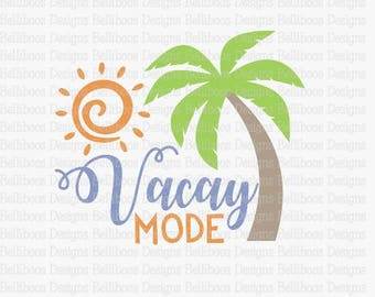 beach svg - beach cut file - summer svg - summer cut file - ocean svg - ocean cut file - vacay mode svg - vacay mode cut file