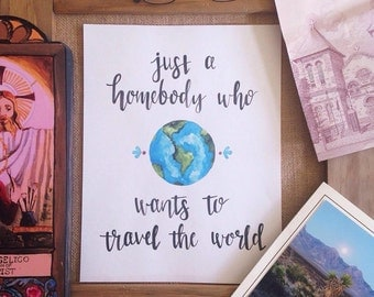 A homebody who wants to travel the world/Art Print