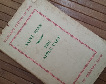 Gift Book Play 1932 Saint Joan a Chronicle and the Apple Cart a Political Extravaganza Bernard Shaw 1949