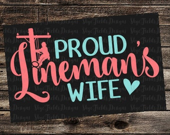 Proud Lineman's Wife SVG, JPG, PNG, Studio.3 -Silhouette, Cameo, Portrait, Cricut, Cut File, Climber, Electric, Wifey