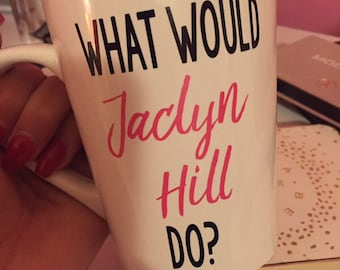 What would Jaclyn Hill do? Mug