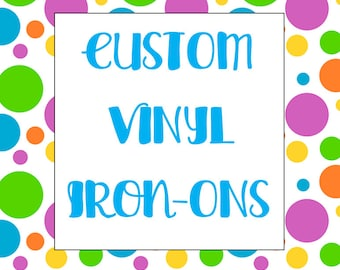Custom Vinyl Iron Ons!