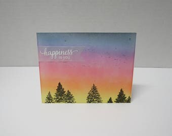 Handmade greeting card - Happiness is you - You make me happy - Sunset - Forest skyline - Just because card