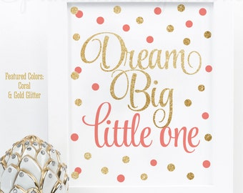 Dream Big Little One Printable Baby Girl Nursery Decor Wall Art Birthday Sign - Gold Glitter Coral - Big One - INSTANT DOWNLOAD
