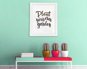 Plant Your Own Garden Framed Quote