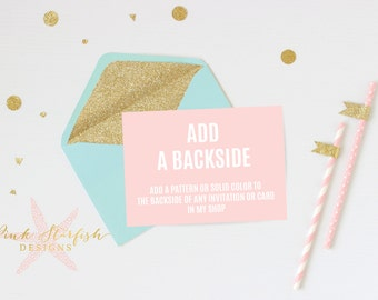 Add a Backside - Add a solid color or pattern to the backside to an existing invite or card
