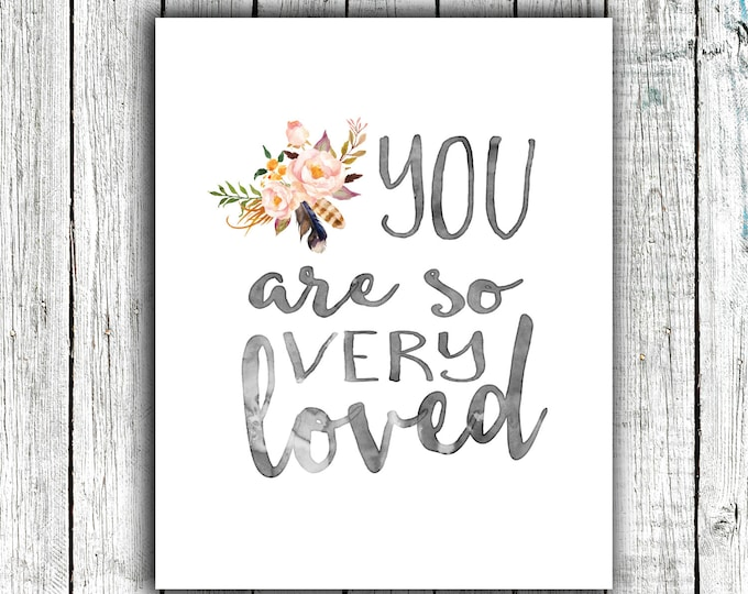 Nursery Wall Art, You are so very Loved, Watercolor, Baby Girl, Floral, Digital Download Size 8x10 #601