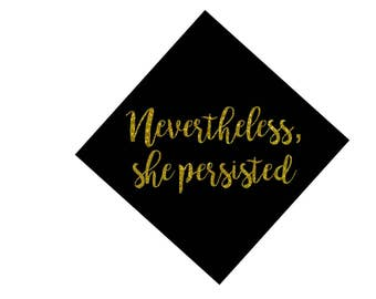 Nevertheless, She Persisted, Graduation Cap Decal, Custom  Decal, DIY Grad Hat Name, Nursing Student, BSN, RNMany Color Choices
